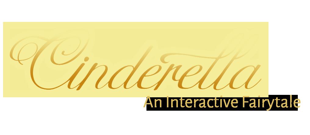 Cinderella- An Interactive Fairytale
